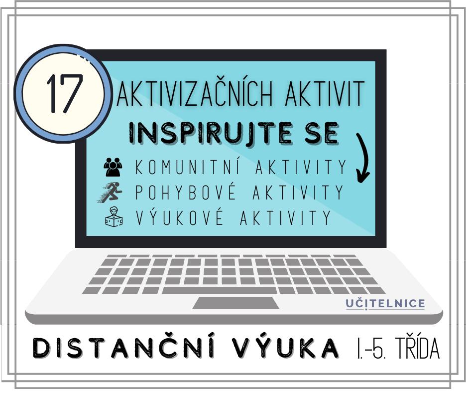 17 TIPŮ na aktivizační aktivity pro distanční výuku