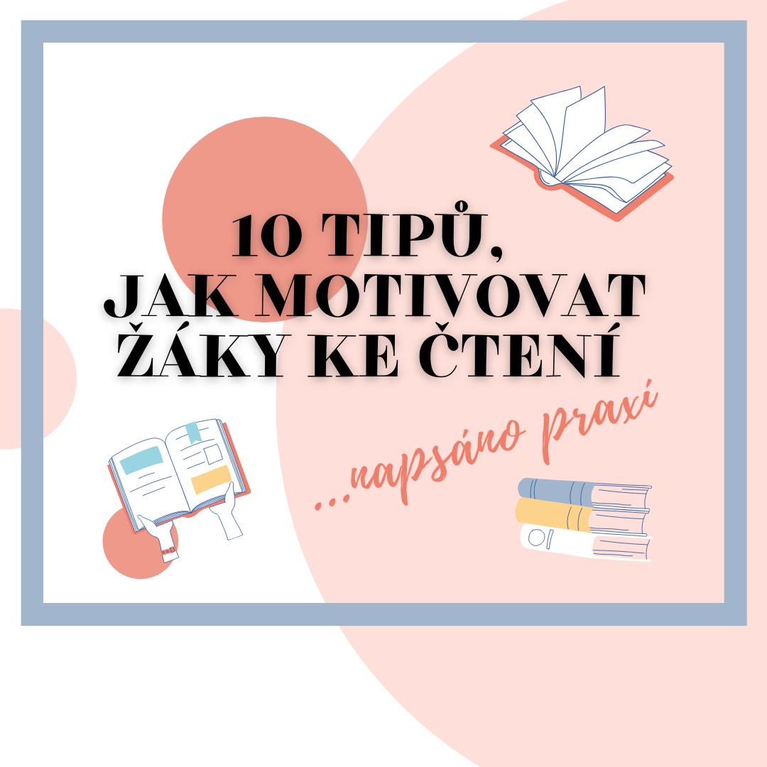 10 TIPŮ, jak motivovat žáky ke čtení