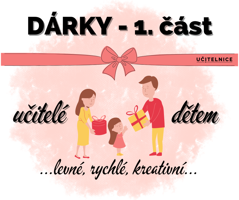 DÁRKY 1. část - učitelé dětem