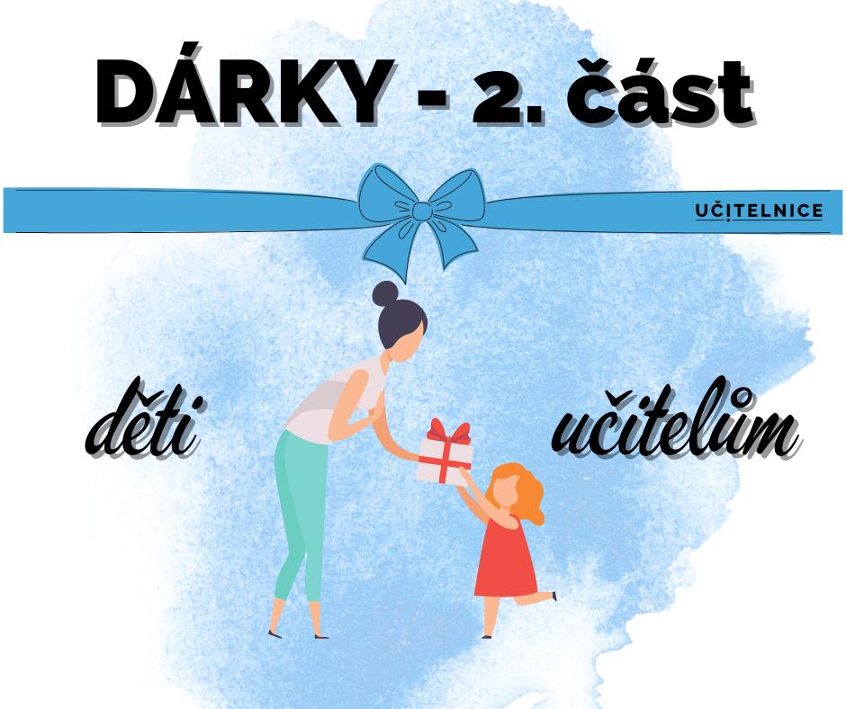 DÁRKY 2. část - děti učitelům